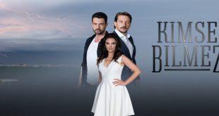 خلاصه داستان سریال ترکی Kimse Bilmez ( کسی نمیداند ، هیچکس نمیداند )