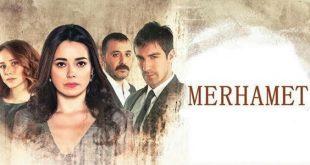 خلاصه داستان سریال ترکی Merhamet ( مرحمت )
